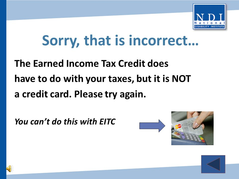A credit card that can be used to pay your taxes. Money that you can use to pay your bills.