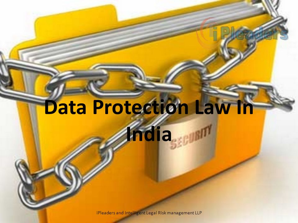 Data Protection in India On 11 th April, 2011 Indian data protection law came into force.
