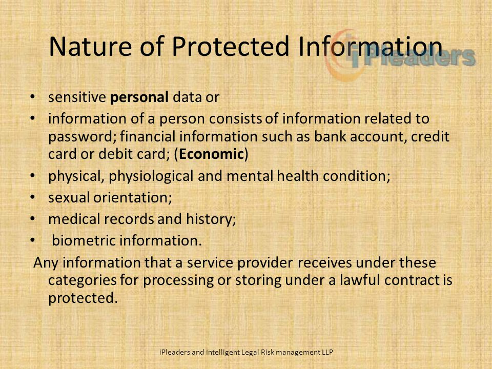 Nature of Protected Information sensitive personal data or information of a person consists of information related to password; financial information