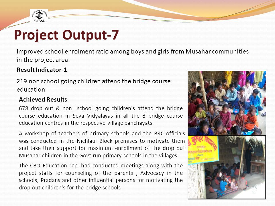Project Output-7 Improved school enrolment ratio among boys and girls from Musahar communities in the project area.