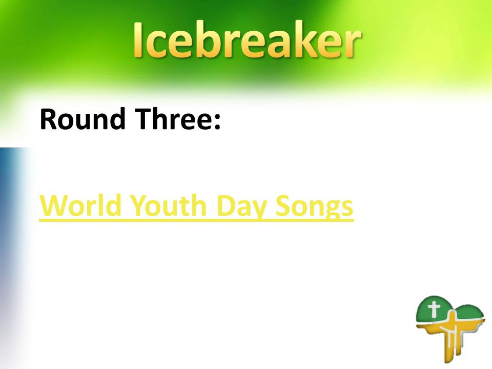 Round Three: World Youth Day Songs