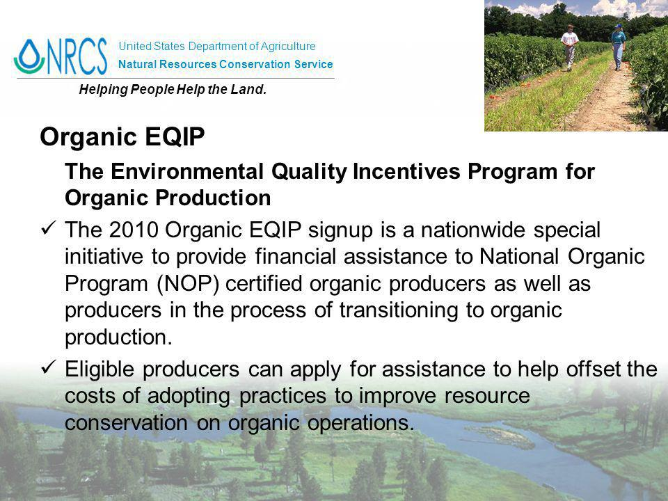 United States Department of Agriculture Natural Resources Conservation Service Helping People Help the Land. Organic EQIP The Environmental Quality In