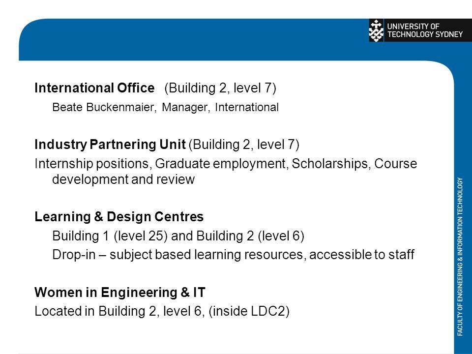 International Office (Building 2, level 7) Beate Buckenmaier, Manager, International Industry Partnering Unit (Building 2, level 7) Internship positio