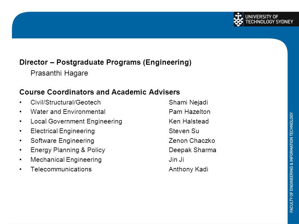 Director – Postgraduate Programs (Engineering) Prasanthi Hagare Course Coordinators and Academic Advisers Civil/Structural/GeotechShami Nejadi Water a