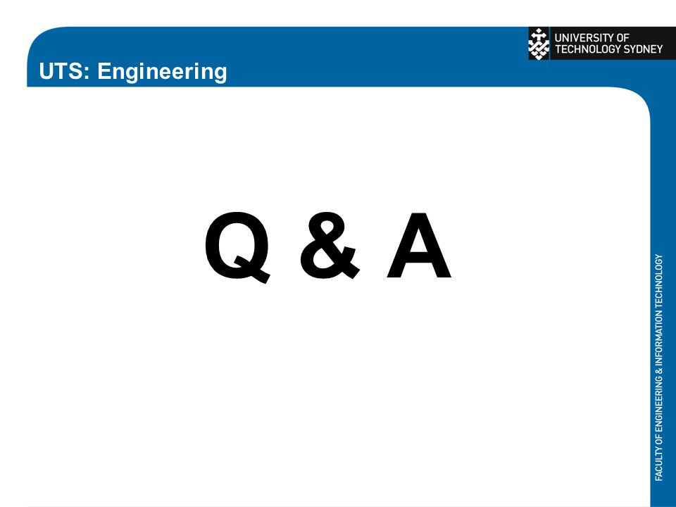 UTS: Engineering Q & A