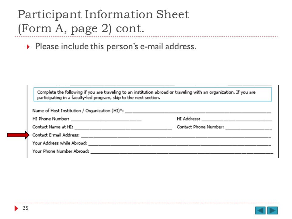 Participant Information Sheet (Form A, page 2) cont. Please include this persons e-mail address. 25