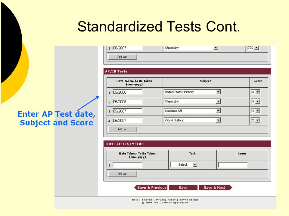 Standardized Tests Cont. Enter AP Test date, Subject and Score