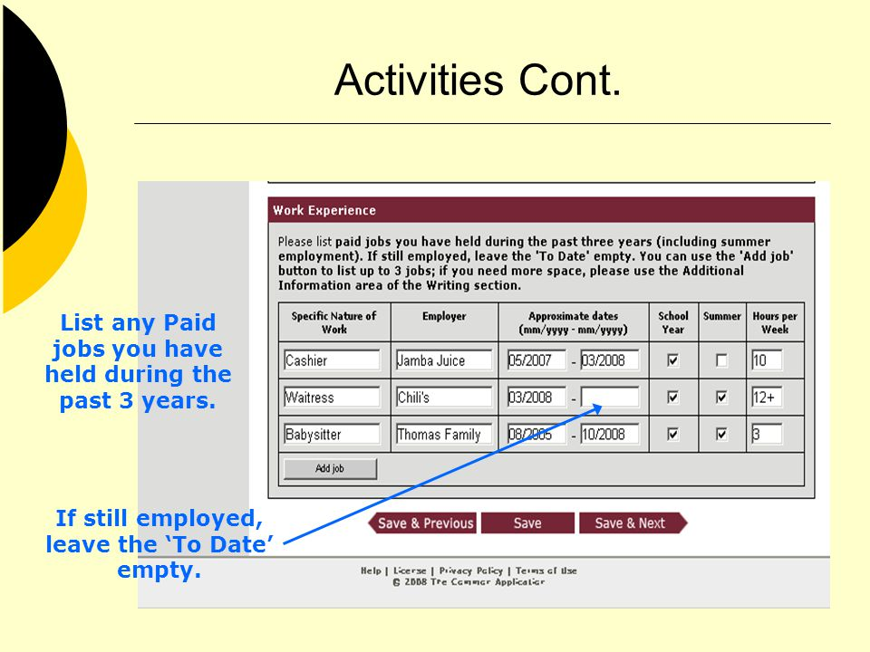 Activities Cont. List any Paid jobs you have held during the past 3 years. If still employed, leave the To Date empty.