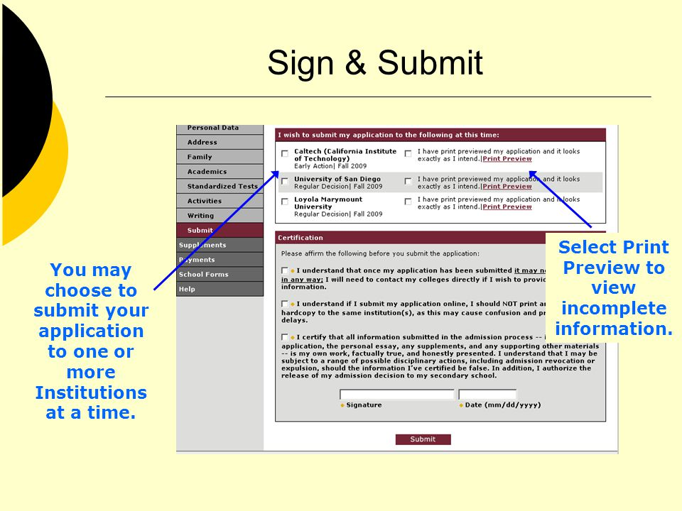 Sign & Submit You may choose to submit your application to one or more Institutions at a time. Select Print Preview to view incomplete information.