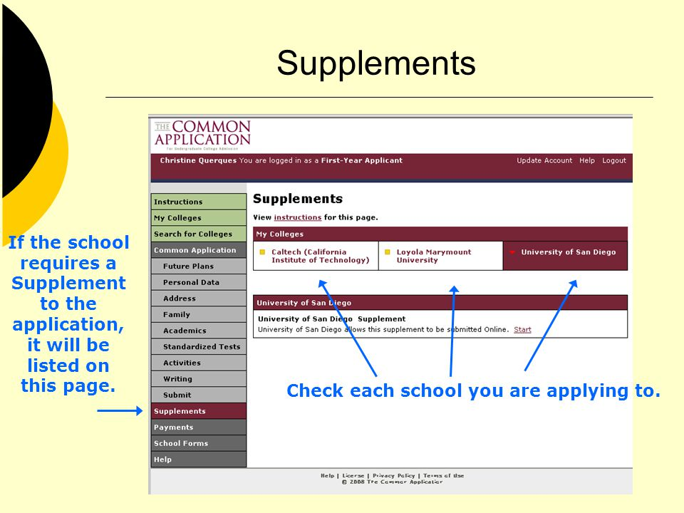 Supplements If the school requires a Supplement to the application, it will be listed on this page. Check each school you are applying to.