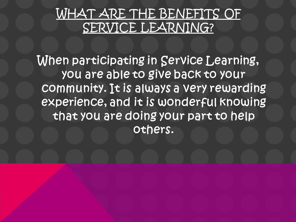 WHAT ARE THE BENEFITS OF SERVICE LEARNING.