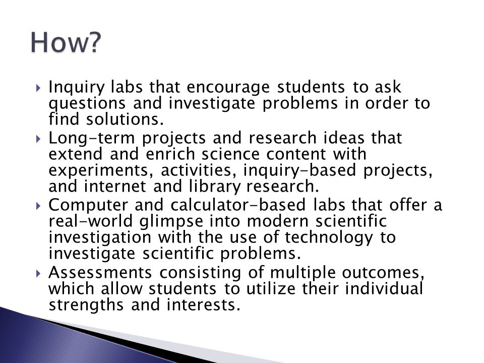 Inquiry labs that encourage students to ask questions and investigate problems in order to find solutions.