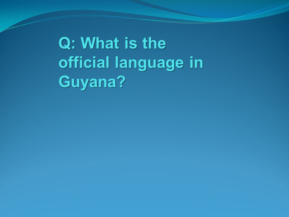 Q: What is the official language in Guyana?