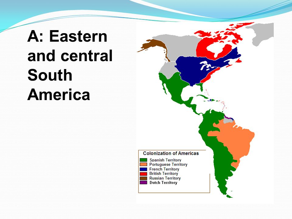 A: Eastern and central South America