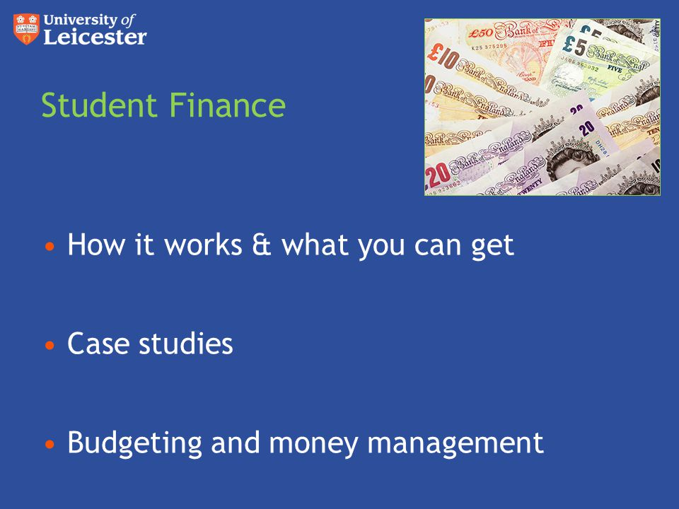 Funding Student Finance Tuition Fee Loan Maintenance Grant Maintenance Loan Additional Support University of Leicester Scholarships