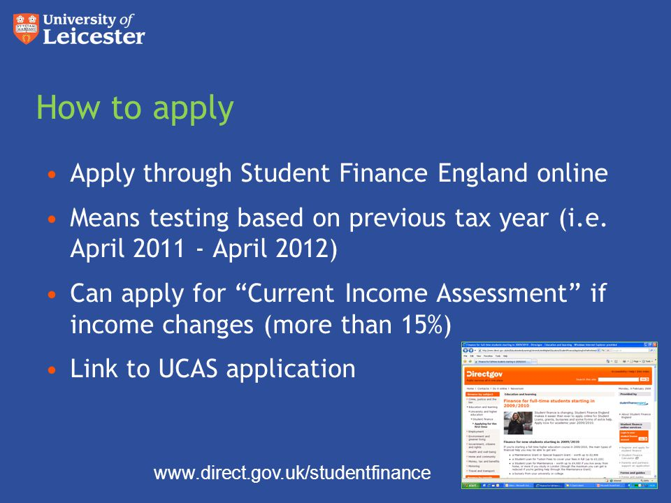How to apply Apply through Student Finance England online Means testing based on previous tax year (i.e.