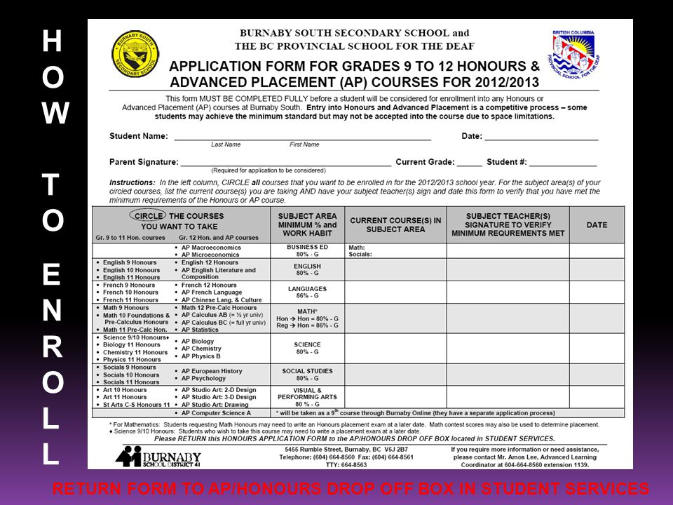 HOW TOENROLLHOW TOENROLL RETURN FORM TO AP/HONOURS DROP OFF BOX IN STUDENT SERVICES