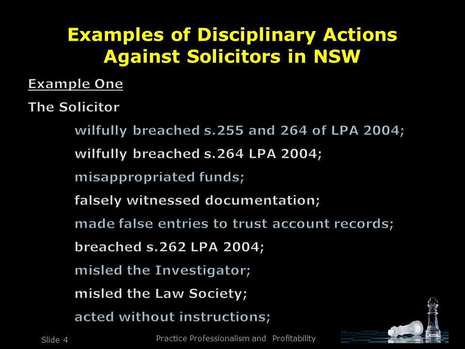 Practice Professionalism and Profitability Slide 4 Examples of Disciplinary Actions Against Solicitors in NSW