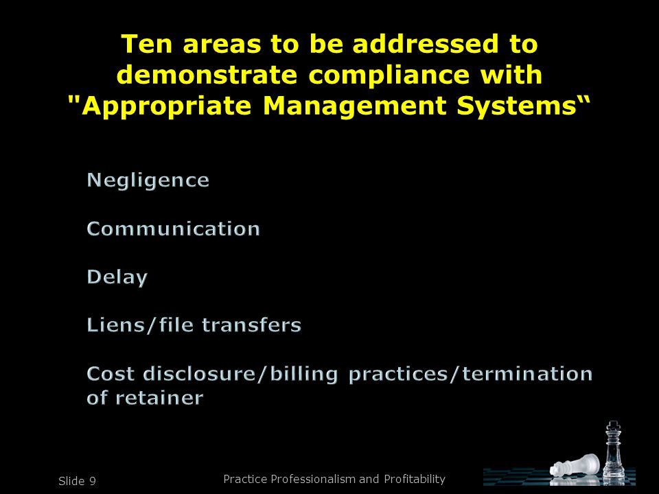 Practice Professionalism and Profitability Slide 10 Ten areas to be addressed to demonstrate compliance with Appropriate Management Systems