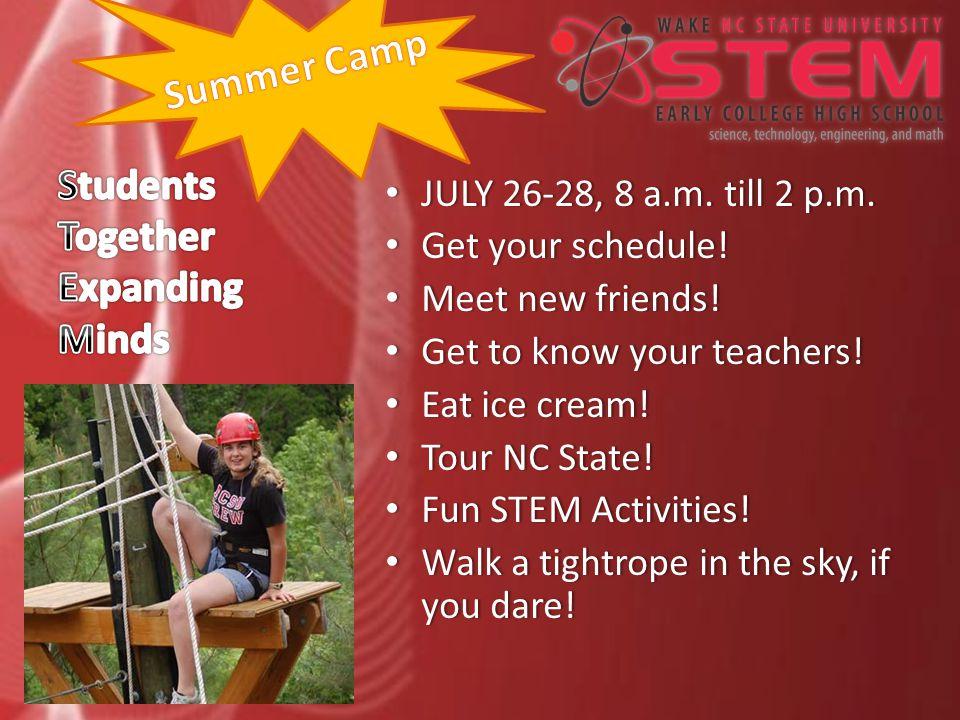 JULY 26-28, 8 a.m. till 2 p.m. JULY 26-28, 8 a.m.