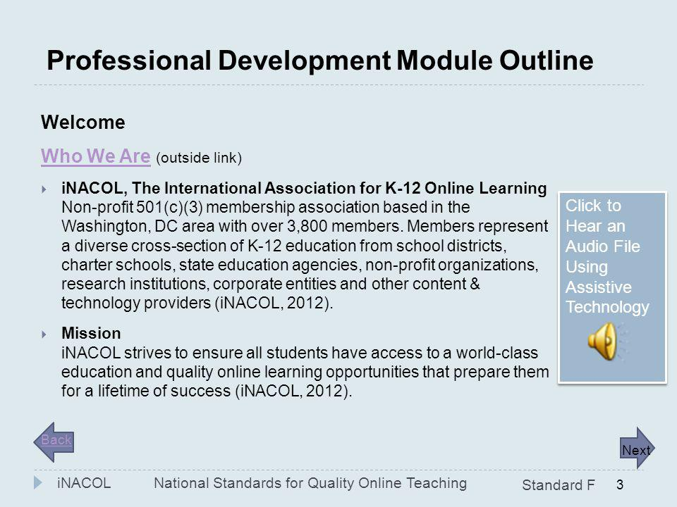 2 Professional Development Module Outline I. Welcome I. iNACOL, International Association for K-12 Online Learning II. National standards for quality