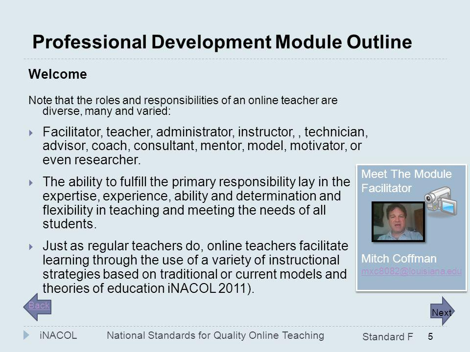 4 Professional Development Module Outline I. Welcome I. This Professional Development Module Focuses On Standard F of the National Standards for Quali