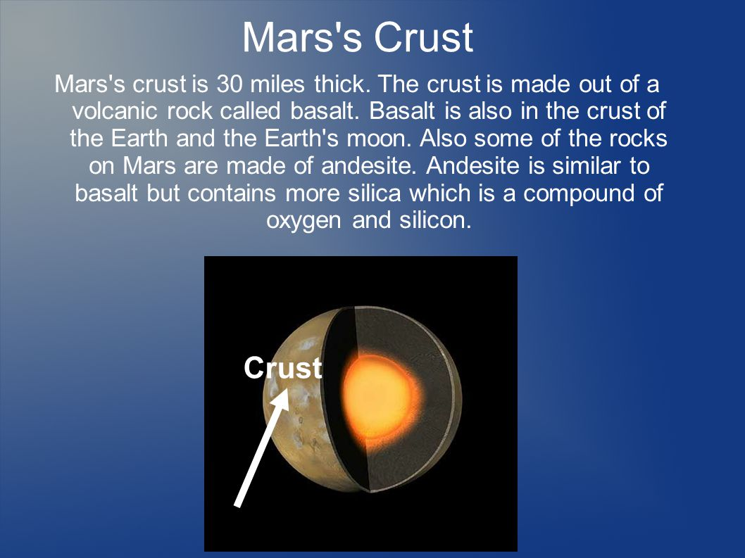 Mars s Crust Mars s crust is 30 miles thick.