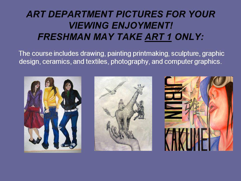 ART DEPARTMENT PICTURES FOR YOUR VIEWING ENJOYMENT.