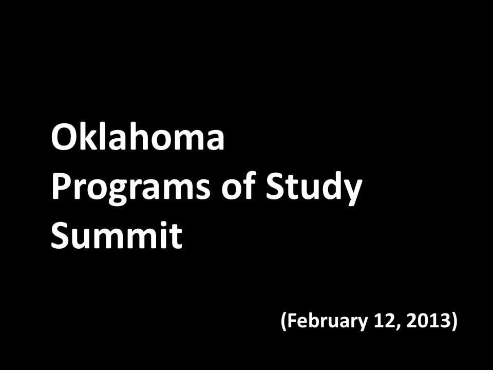 Oklahoma Programs of Study Summit (February 12, 2013)