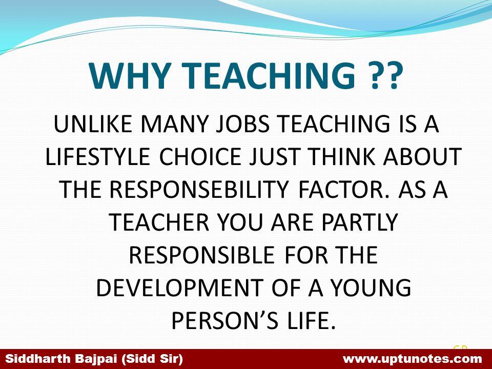 WHY TEACHING ?.