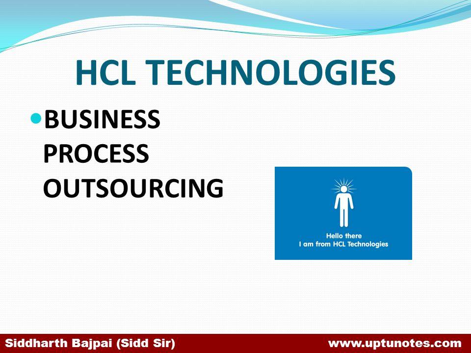 HCL TECHNOLOGIES BUSINESS PROCESS OUTSOURCING Siddharth Bajpai (Sidd Sir) www.uptunotes.com