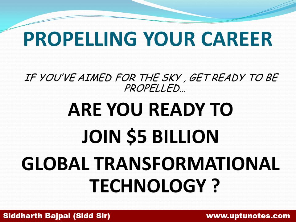 PROPELLING YOUR CAREER IF YOUVE AIMED FOR THE SKY, GET READY TO BE PROPELLED… ARE YOU READY TO JOIN $5 BILLION GLOBAL TRANSFORMATIONAL TECHNOLOGY .