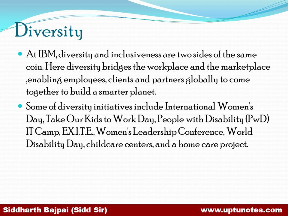 Diversity At IBM, diversity and inclusiveness are two sides of the same coin.