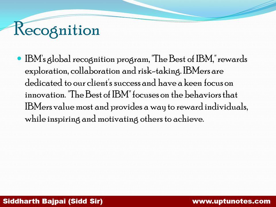 Recognition IBM s global recognition program, The Best of IBM, rewards exploration, collaboration and risk-taking.