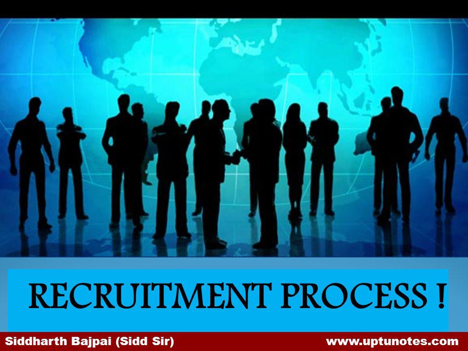 RECRUITMENT PROCESS ! Siddharth Bajpai (Sidd Sir) www.uptunotes.com