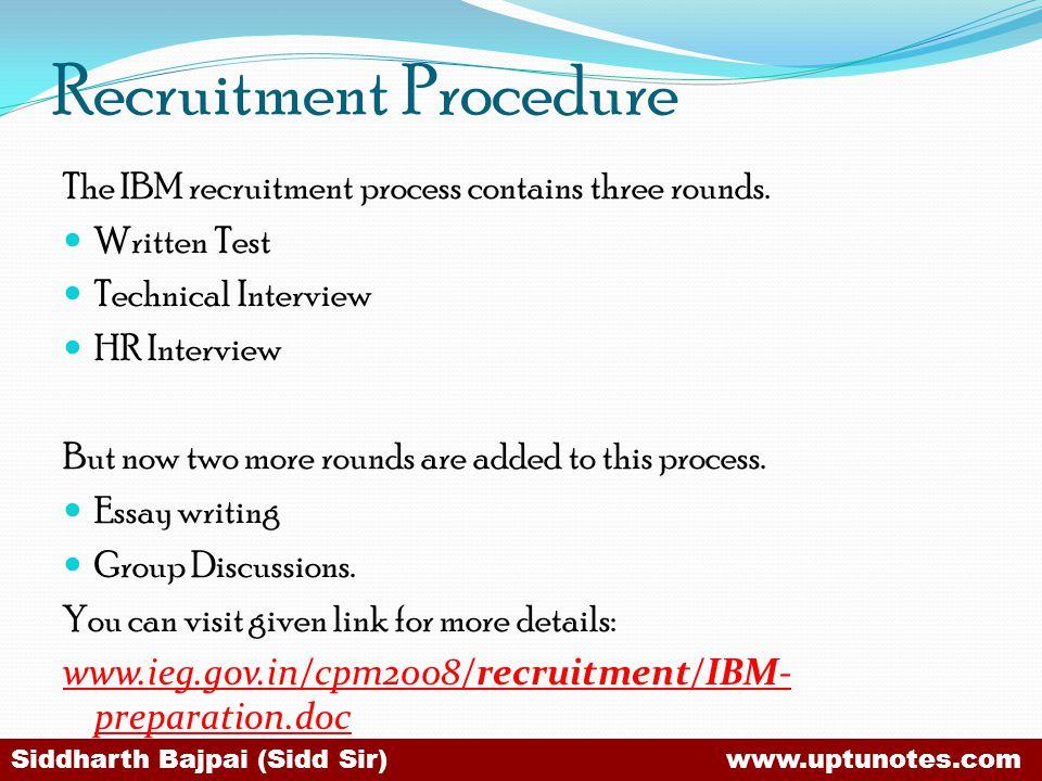 Recruitment Procedure The IBM recruitment process contains three rounds.