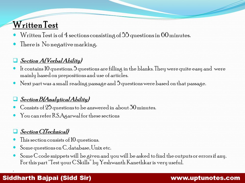 Written Test Written Test is of 4 sections consisting of 55 questions in 60 minutes.