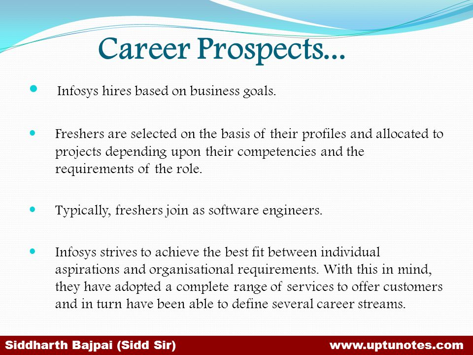 Career Prospects...Infosys hires based on business goals.
