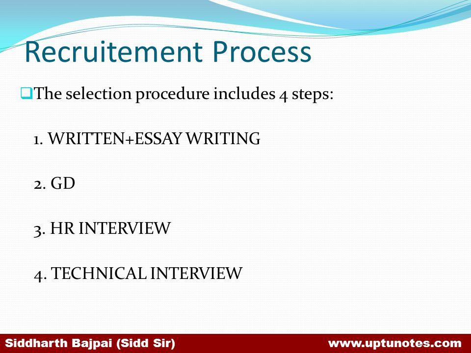 Recruitement Process The selection procedure includes 4 steps: 1.