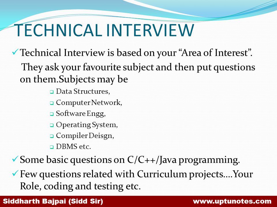 TECHNICAL INTERVIEW Technical Interview is based on your Area of Interest.