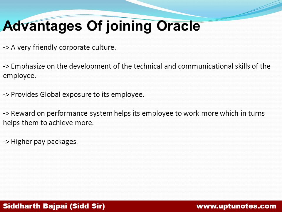 Advantages Of joining Oracle -> A very friendly corporate culture.
