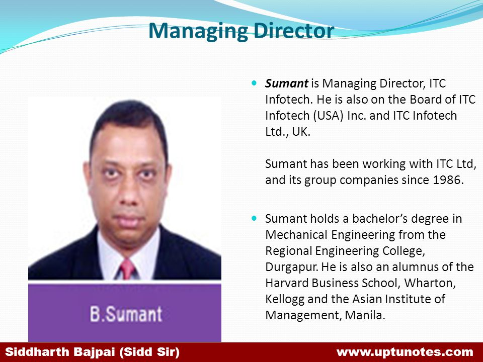 Managing Director Sumant is Managing Director, ITC Infotech.