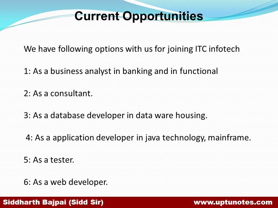 Current Opportunities Siddharth Bajpai (Sidd Sir) www.uptunotes.com