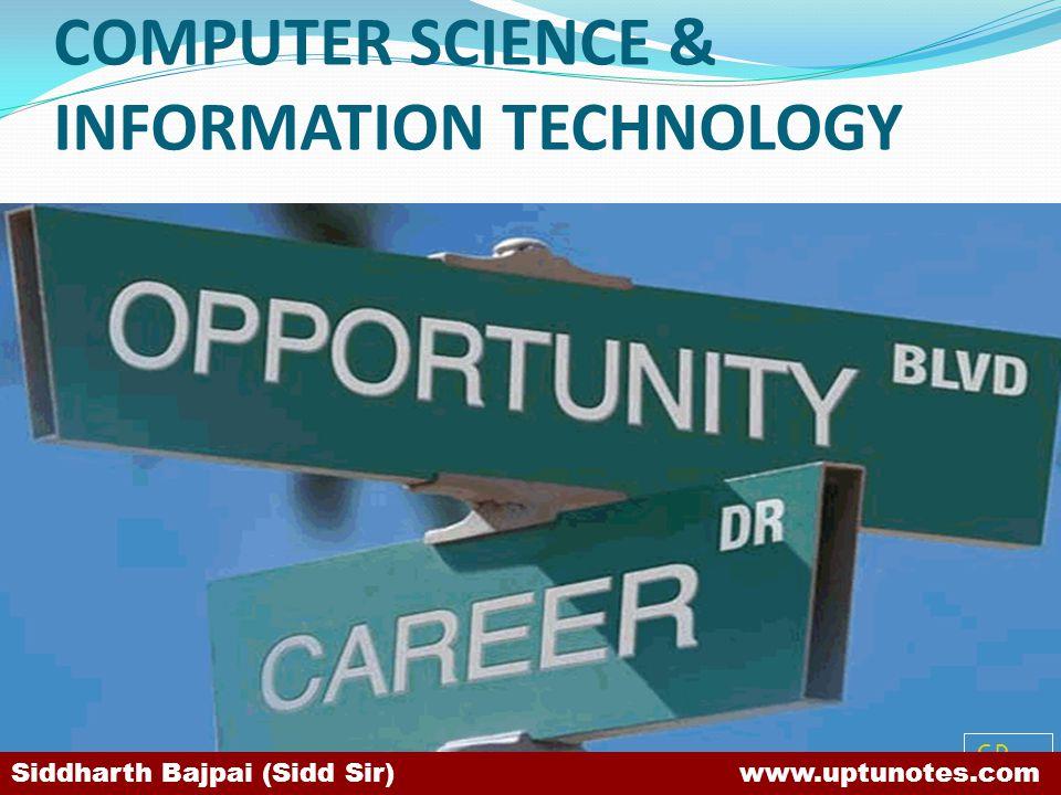 COMPUTER SCIENCE & INFORMATION TECHNOLOGY SB Siddharth Bajpai (Sidd Sir) www.uptunotes.com