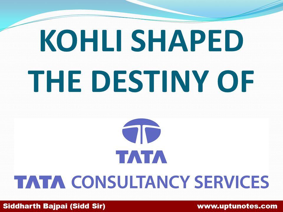 KOHLI SHAPED THE DESTINY OF Siddharth Bajpai (Sidd Sir) www.uptunotes.com