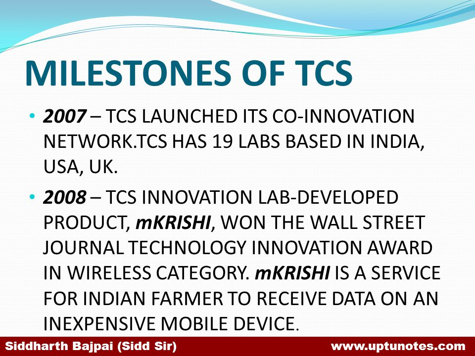 MILESTONES OF TCS 2007 – TCS LAUNCHED ITS CO-INNOVATION NETWORK.TCS HAS 19 LABS BASED IN INDIA, USA, UK.