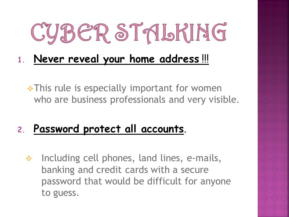 1. Never reveal your home address !!.