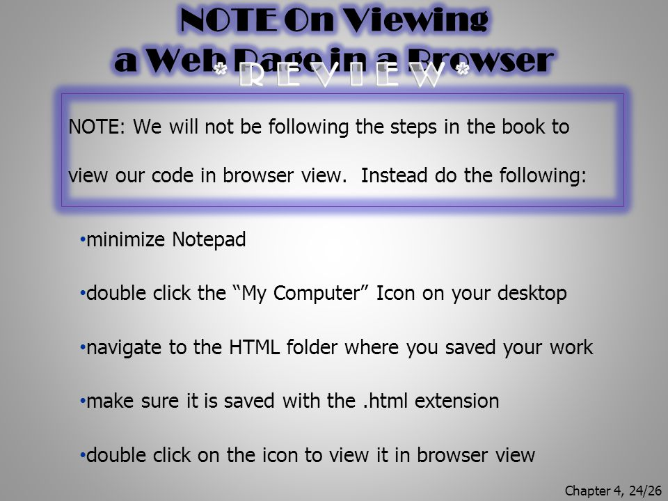 NOTE: We will not be following the steps in the book to view our code in browser view.