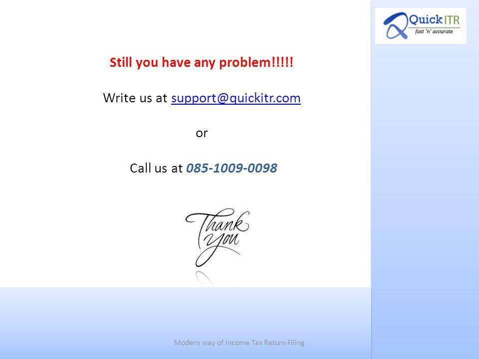 Still you have any problem!!!!.