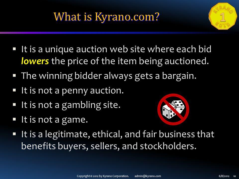 Copyright © 2012 by Kyrano Corporation. admin@kyrano.com6/8/2012 10 What is Kyrano.com.